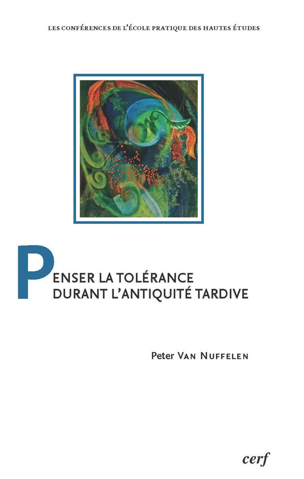 PENSER A LA TOLERANCE DURANT L'ANTIQUITE TARDIVE